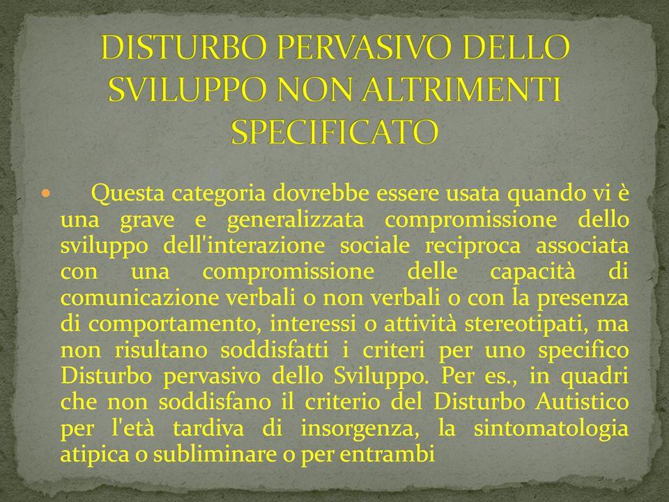 DISTURBO PERVASIVO DELLO SVILUPPO NON ALTRIMENTI SPECIFICATO