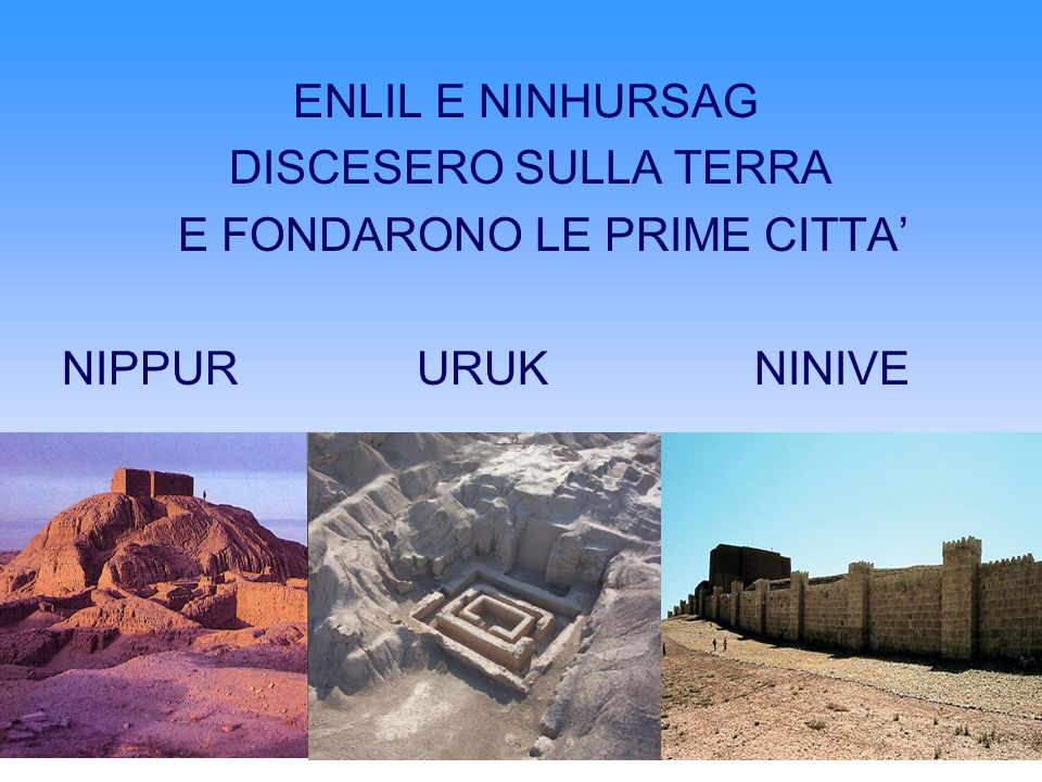 ENLIL E NINHURSAG DISCESERO SULLA TERRA.
