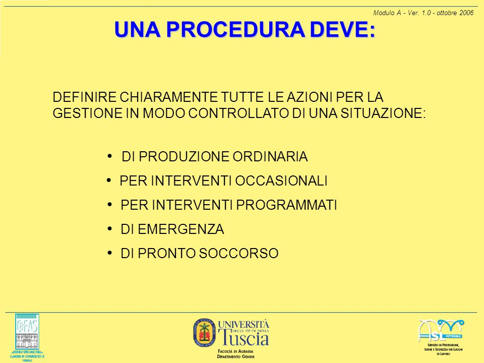 UNA PROCEDURA DEVE: DI PRODUZIONE ORDINARIA PER INTERVENTI OCCASIONALI