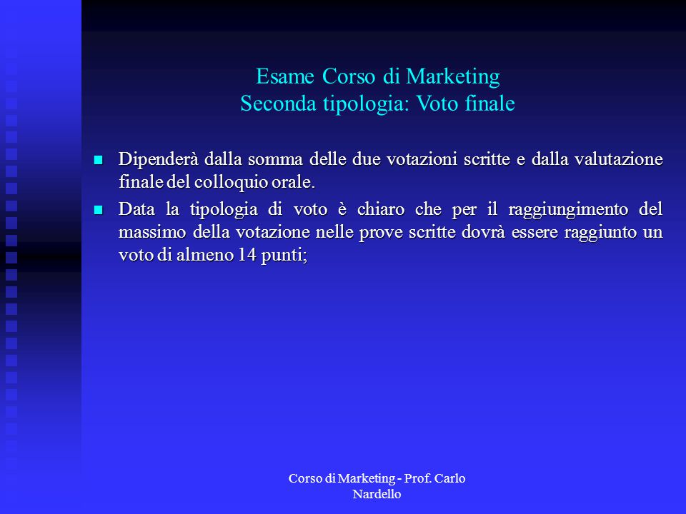Esame Corso di Marketing Seconda tipologia: Voto finale