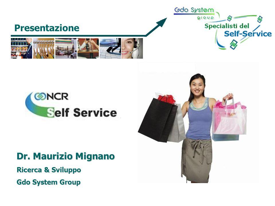 Presentazione Dr. Maurizio Mignano Ricerca & Sviluppo Gdo System Group