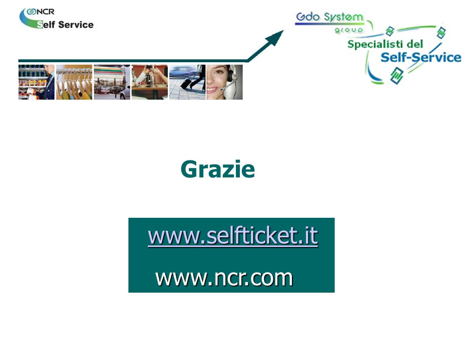 Grazie www.selfticket.it www.ncr.com