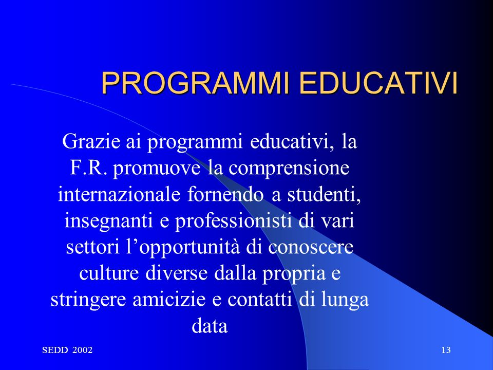 PROGRAMMI EDUCATIVI