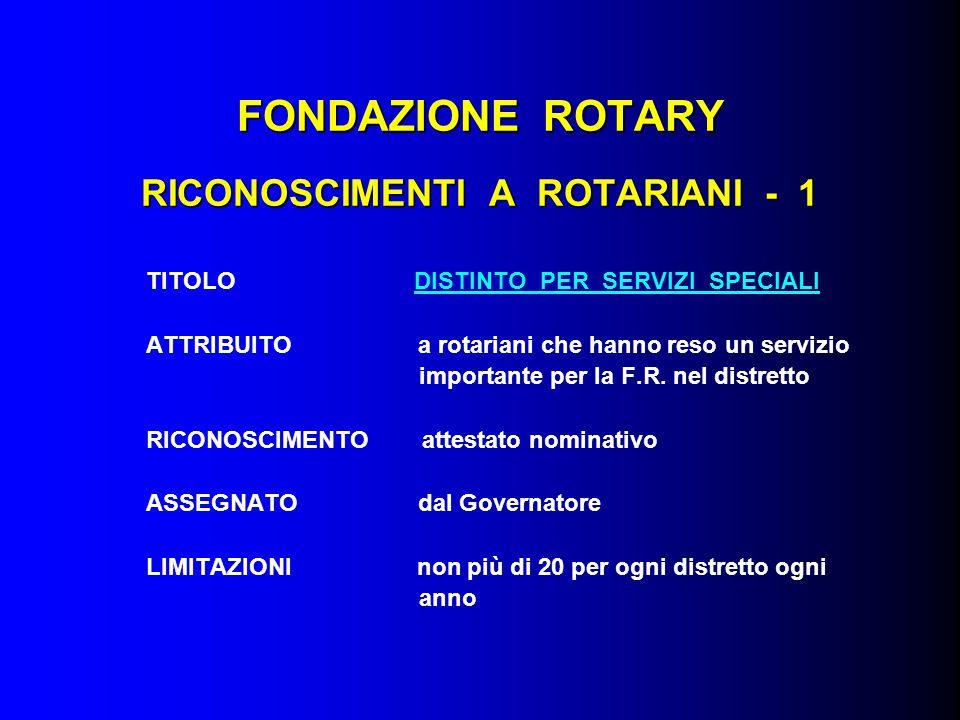 FONDAZIONE ROTARY RICONOSCIMENTI A ROTARIANI - 1