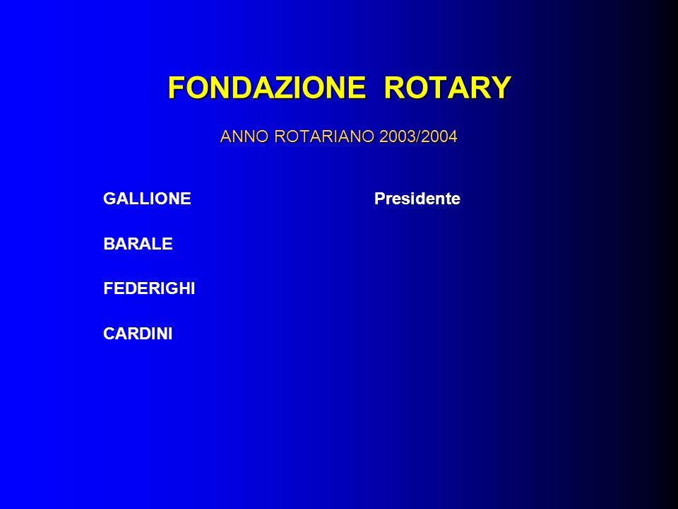 FONDAZIONE ROTARY ANNO ROTARIANO 2003/2004