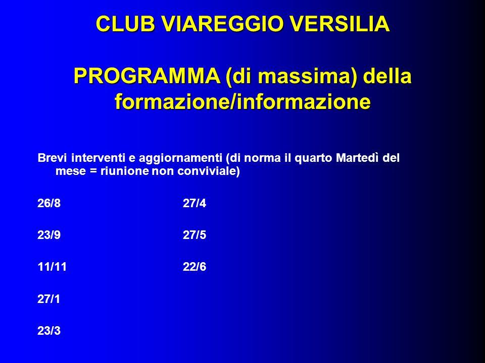 CLUB VIAREGGIO VERSILIA PROGRAMMA (di massima) della formazione/informazione