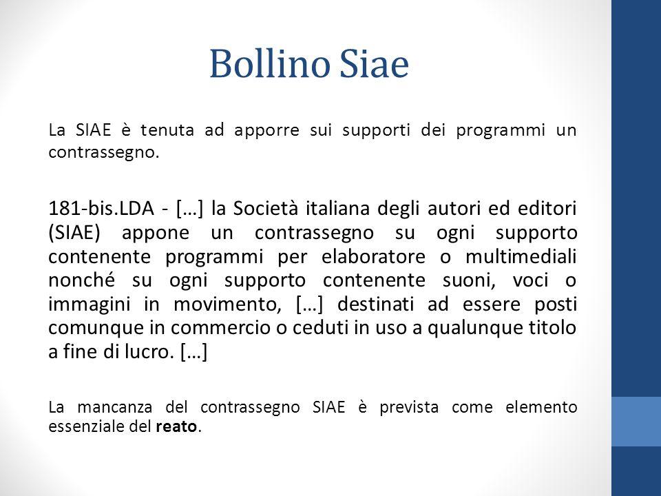 Bollino Siae La SIAE è tenuta ad apporre sui supporti dei programmi un contrassegno.