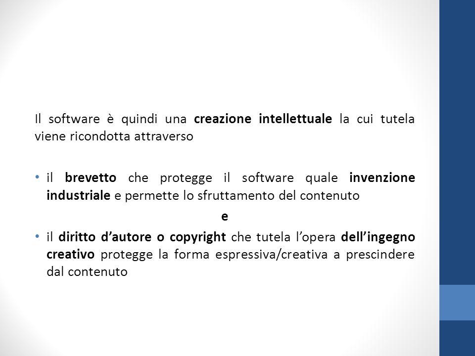 Il software è quindi una creazione intellettuale la cui tutela viene ricondotta attraverso