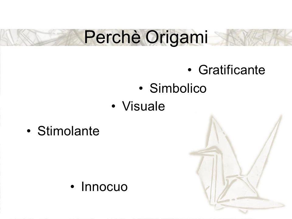 Perchè Origami Gratificante Simbolico Visuale Stimolante Innocuo