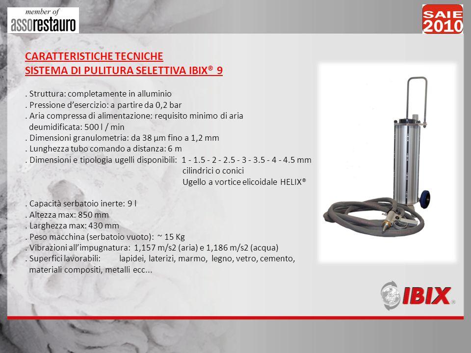 CARATTERISTICHE TECNICHE SISTEMA DI PULITURA SELETTIVA IBIX® 9