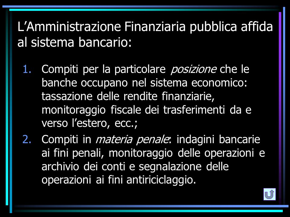 L'Amministrazione Finanziaria pubblica affida al sistema bancario: