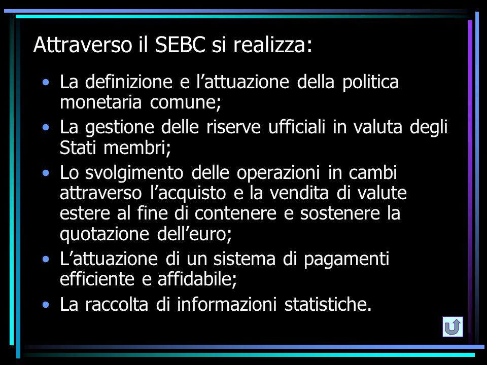 Attraverso il SEBC si realizza: