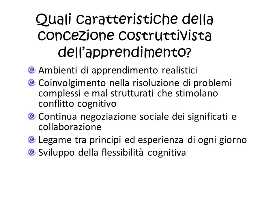 Quali caratteristiche della concezione costruttivista dell'apprendimento