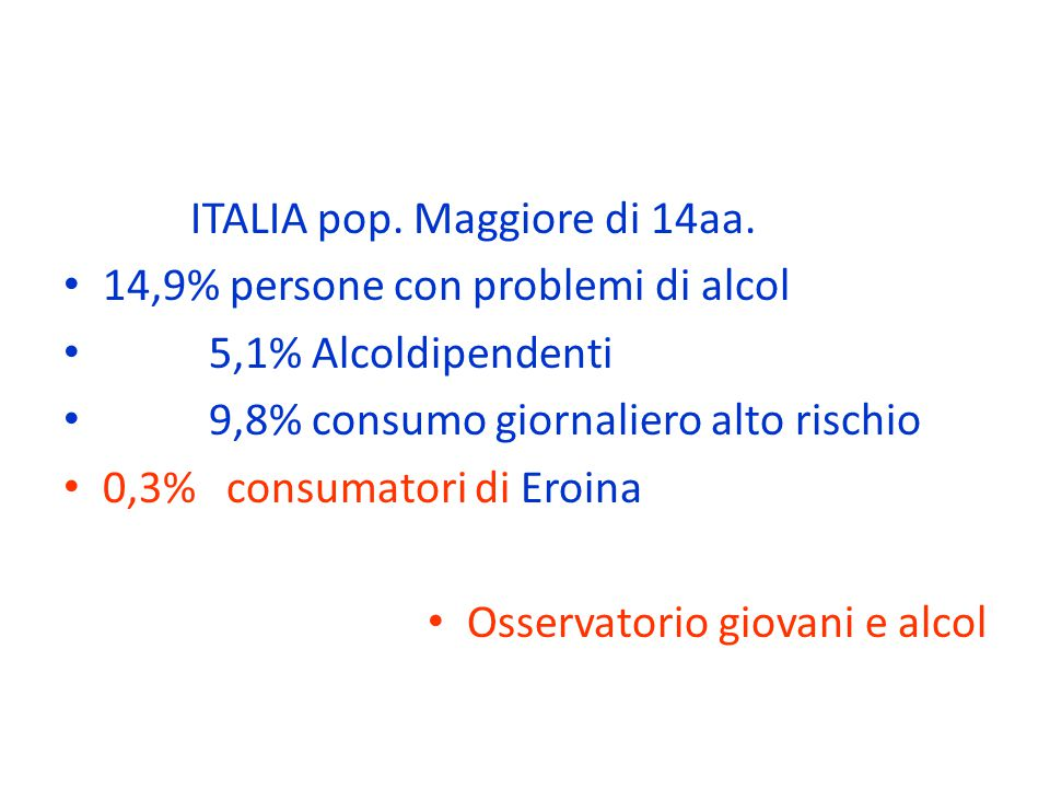 ITALIA pop. Maggiore di 14aa. 14,9% persone con problemi di alcol