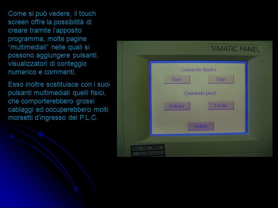 Come si può vedere, il touch screen offre la possibilità di creare tramite l'apposito programma, molte pagine multimediali nelle quali si possono aggiungere pulsanti, visualizzatori di conteggio numerico e commenti.