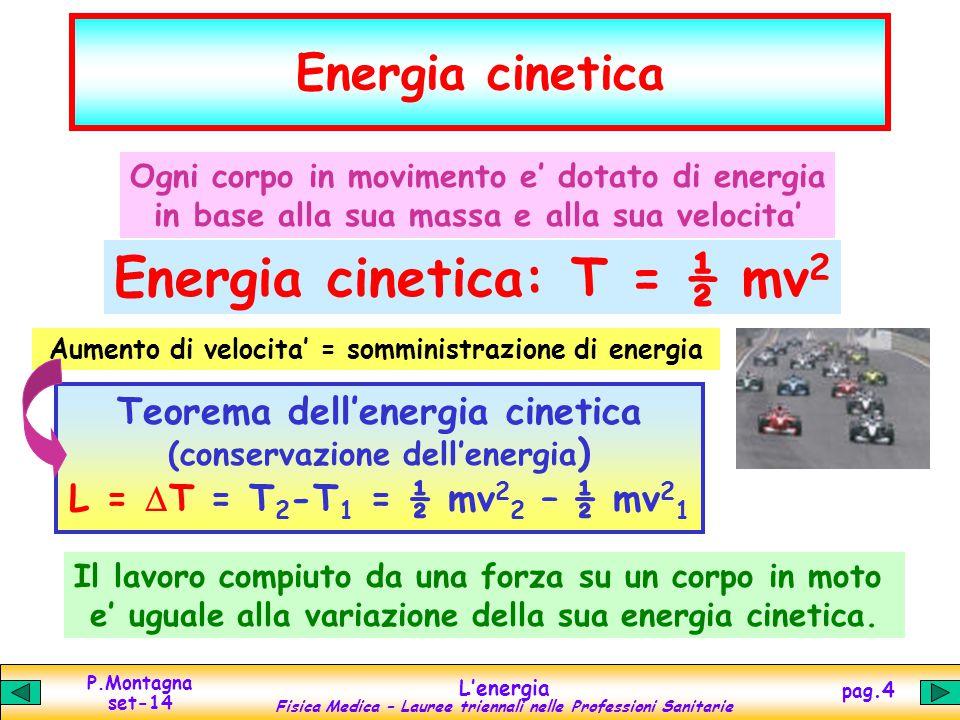 Energia cinetica: T = ½ mv2