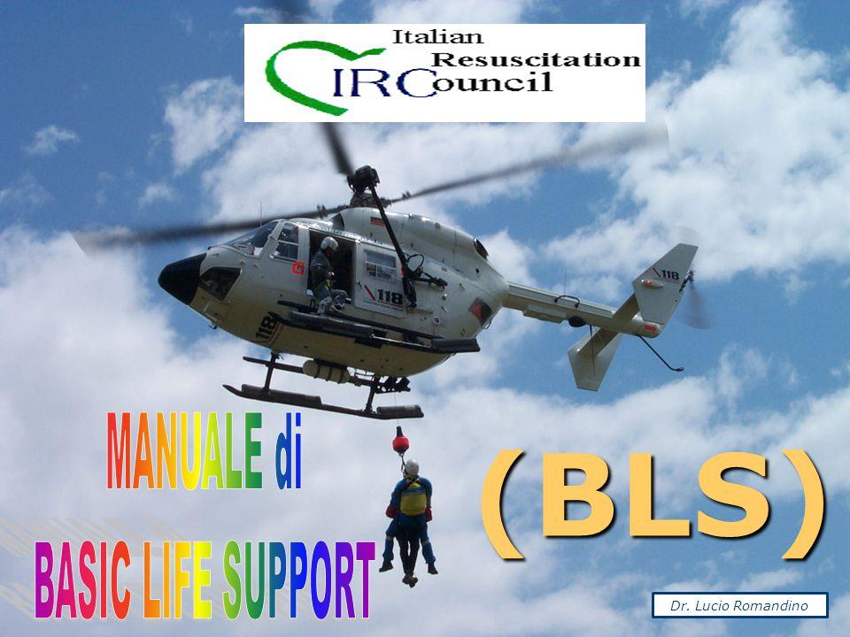 MANUALE di BASIC LIFE SUPPORT (BLS) Dr. Lucio Romandino