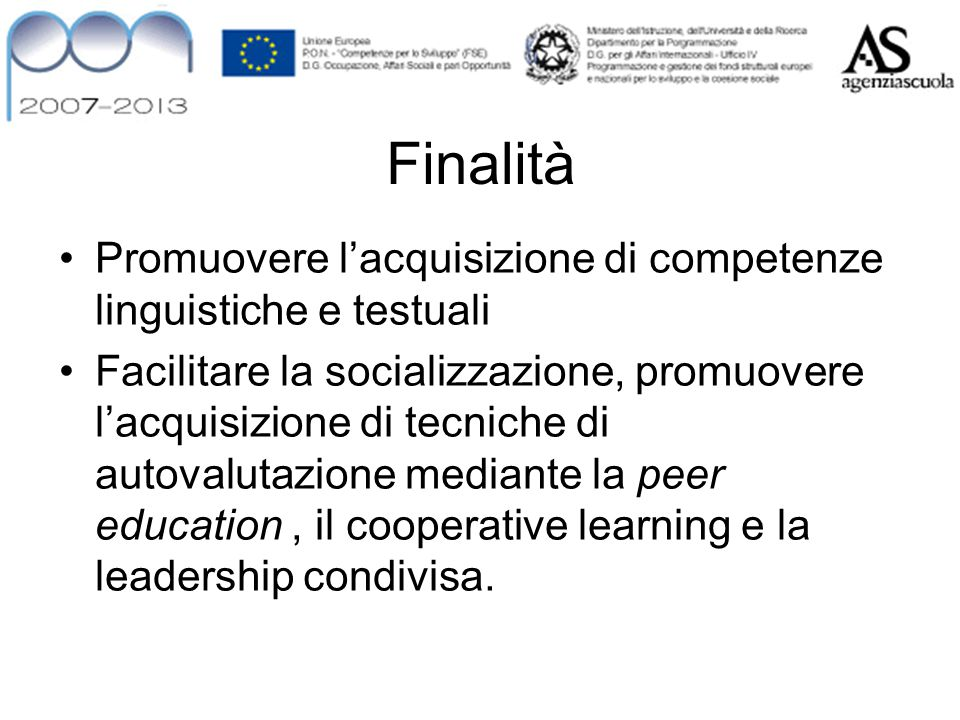 Finalità Promuovere l'acquisizione di competenze linguistiche e testuali.