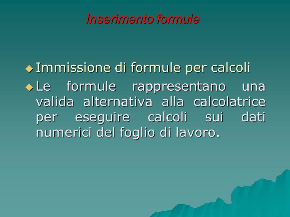 Inserimento formule Immissione di formule per calcoli.