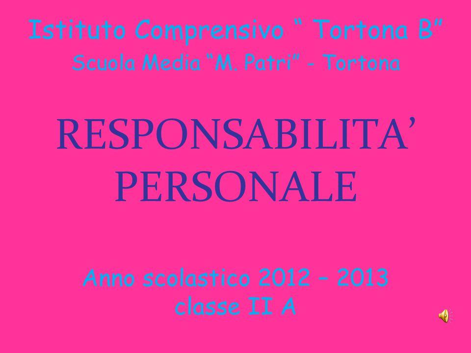 RESPONSABILITA' PERSONALE Anno scolastico 2012 – 2013 classe II A