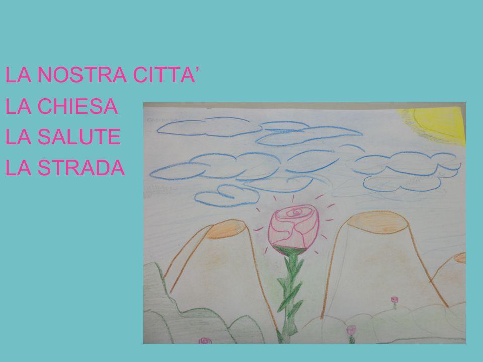 LA NOSTRA CITTA' LA CHIESA LA SALUTE LA STRADA