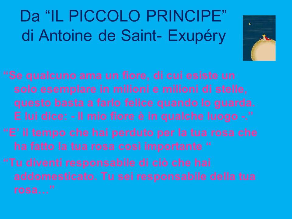 Da IL PICCOLO PRINCIPE di Antoine de Saint- Exupéry