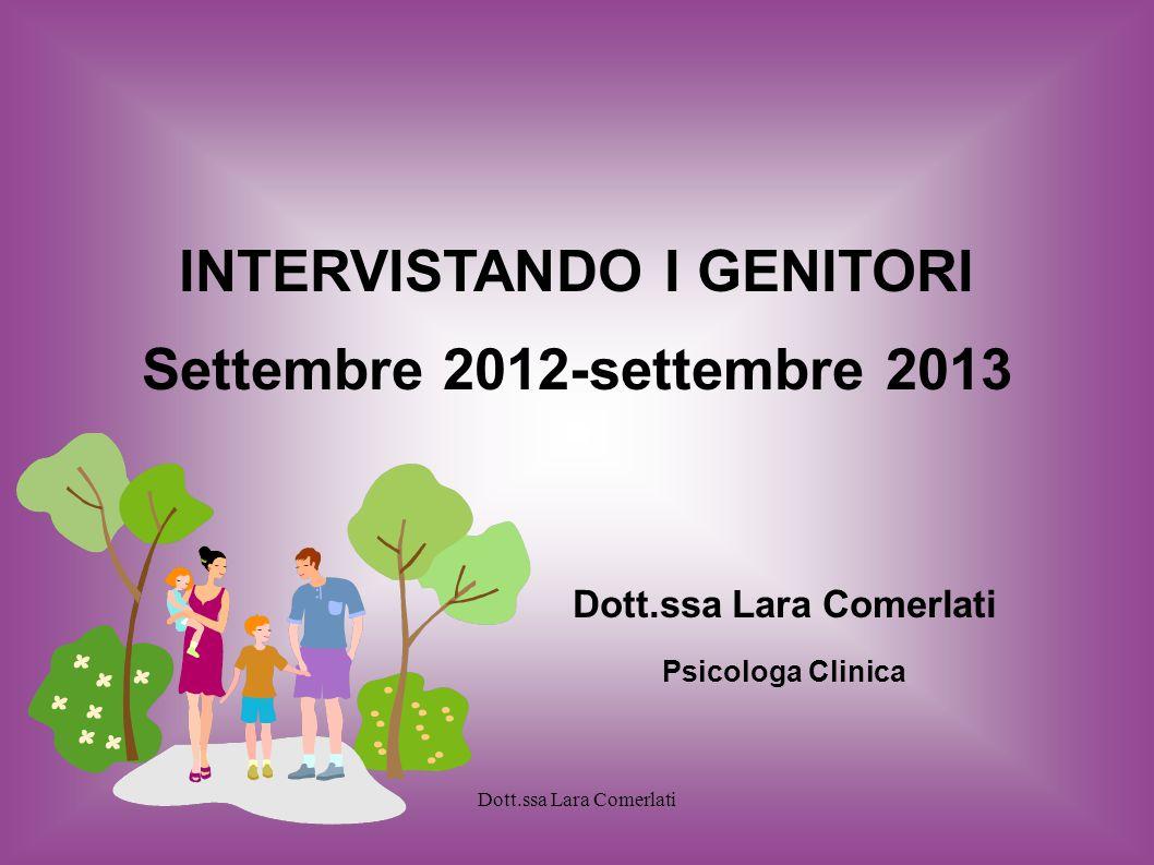 INTERVISTANDO I GENITORI Dott.ssa Lara Comerlati