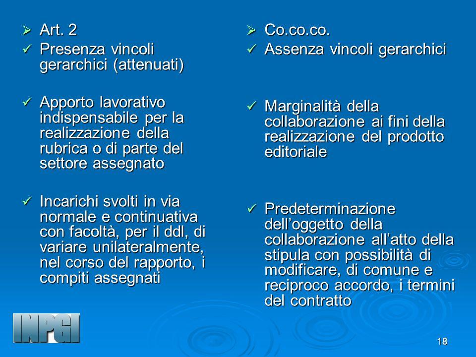 Art. 2 Presenza vincoli gerarchici (attenuati) Apporto lavorativo indispensabile per la realizzazione della rubrica o di parte del settore assegnato.