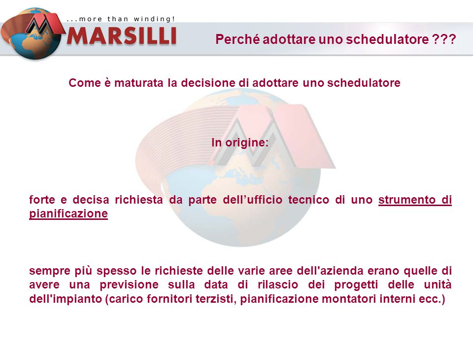 Come è maturata la decisione di adottare uno schedulatore