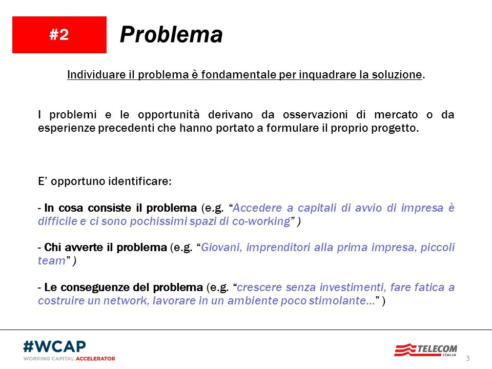 Individuare il problema è fondamentale per inquadrare la soluzione.