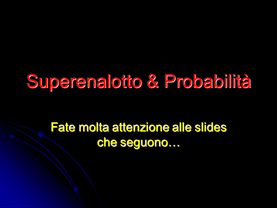Superenalotto & Probabilità