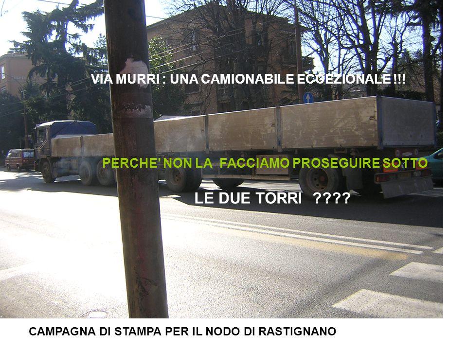 LE DUE TORRI VIA MURRI : UNA CAMIONABILE ECCEZIONALE !!!