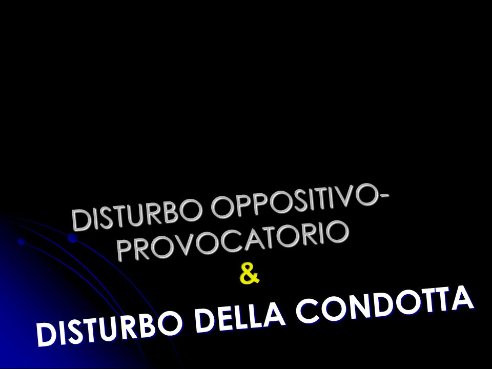 DISTURBO OPPOSITIVO- PROVOCATORIO