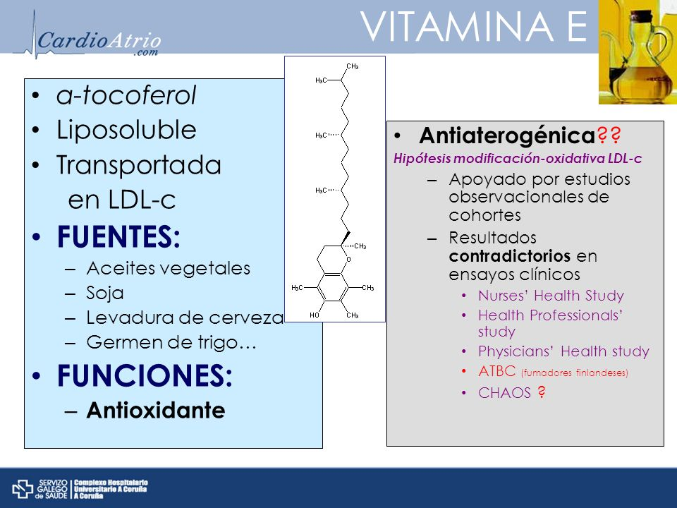 VITAMINA E FUENTES: FUNCIONES: α-tocoferol Liposoluble Transportada