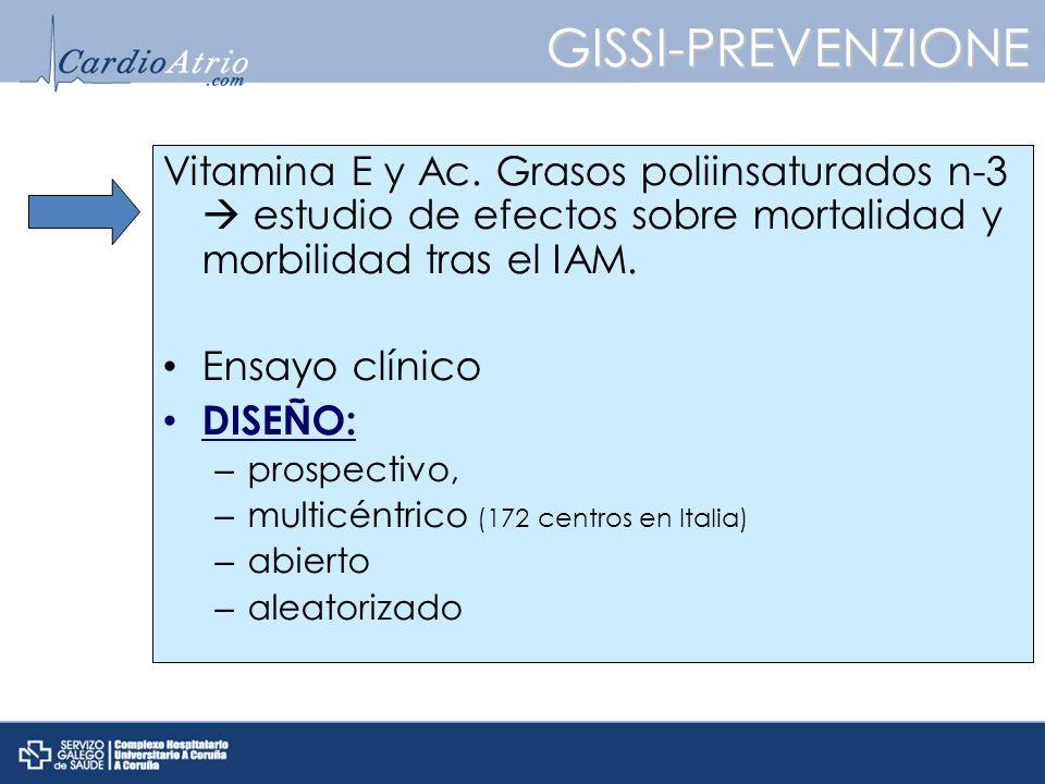 GISSI-PREVENZIONE Vitamina E y Ac. Grasos poliinsaturados n-3  estudio de efectos sobre mortalidad y morbilidad tras el IAM.