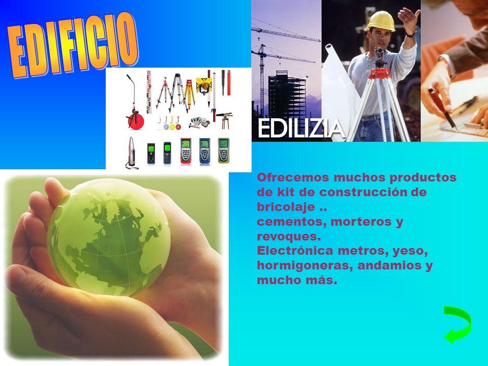 EDIFICIO Ofrecemos muchos productos de kit de construcción de bricolaje .. cementos, morteros y revoques.