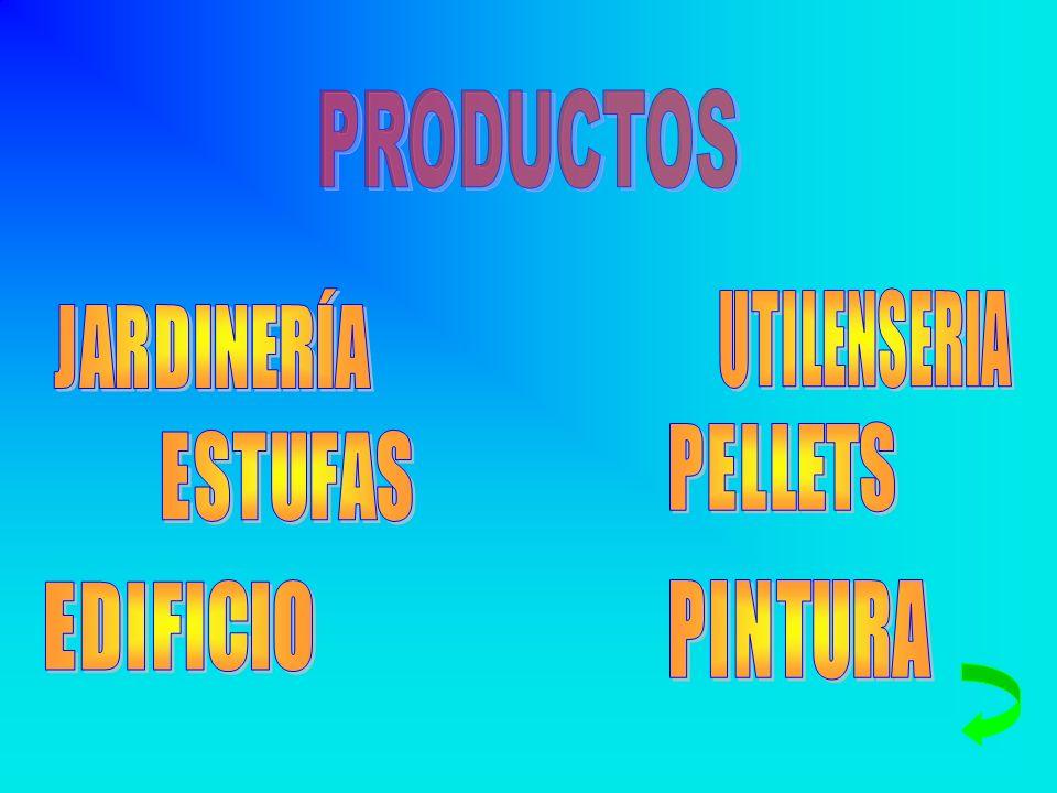 PRODUCTOS JARDINERÍA UTILENSERIA PELLETS ESTUFAS EDIFICIO PINTURA