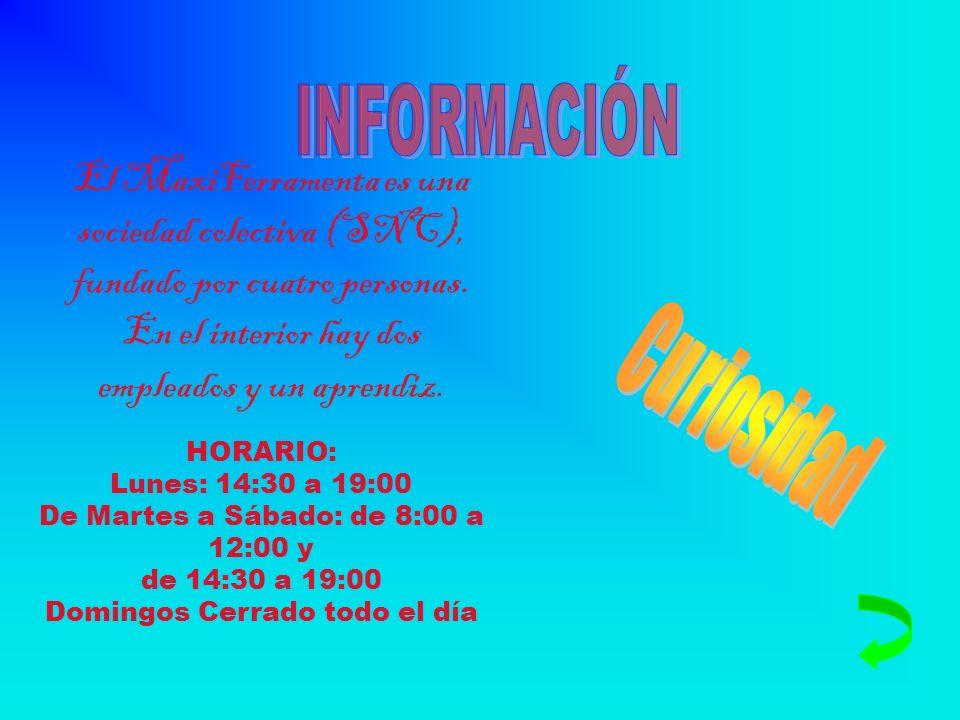 INFORMACIÓNEl MaxiFerramenta es una sociedad colectiva (SNC), fundado por cuatro personas. En el interior hay dos empleados y un aprendiz.