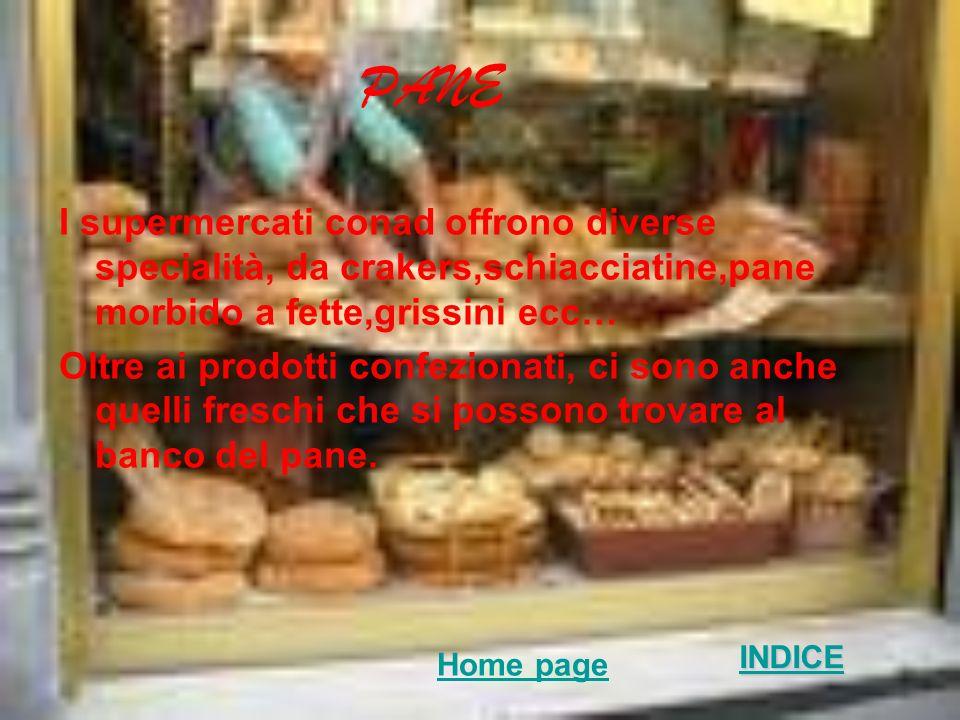 PANE I supermercati conad offrono diverse specialità, da crakers,schiacciatine,pane morbido a fette,grissini ecc…