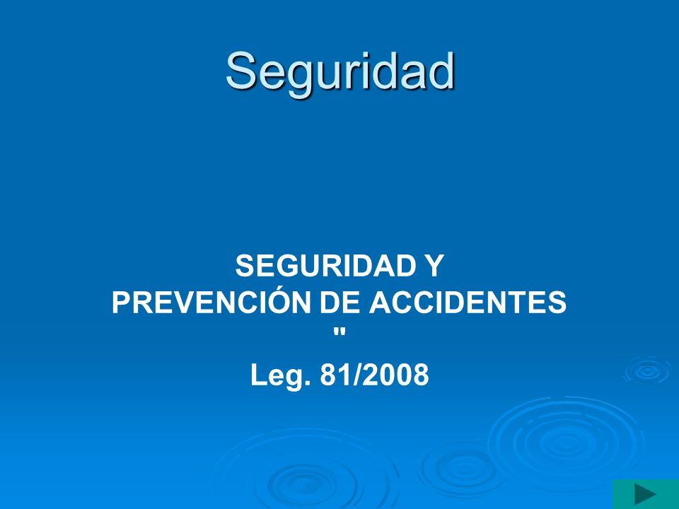 SEGURIDAD Y PREVENCIÓN DE ACCIDENTES Leg. 81/2008