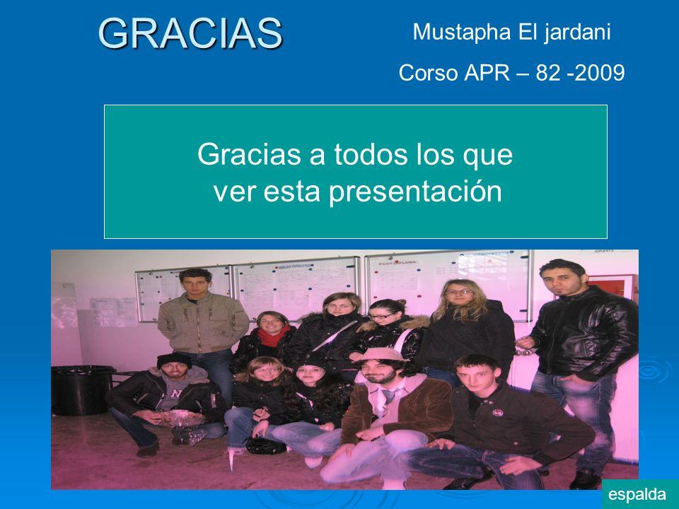 Gracias a todos los que ver esta presentación