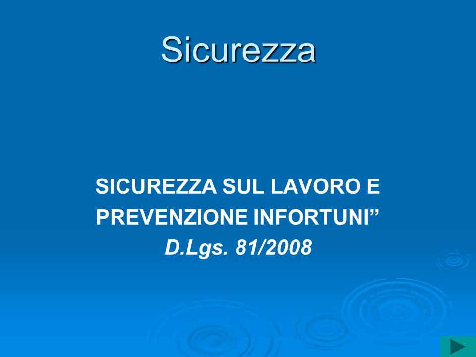 SICUREZZA SUL LAVORO E PREVENZIONE INFORTUNI D.Lgs. 81/2008