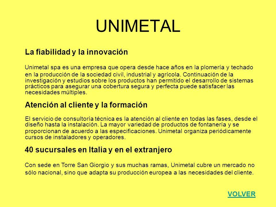 UNIMETAL La fiabilidad y la innovación.