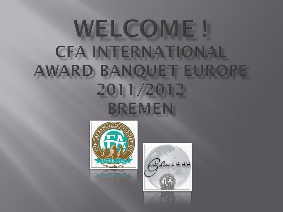 Welcome ! CFA International Award Banquet Europe 2011/2012 Bremen
