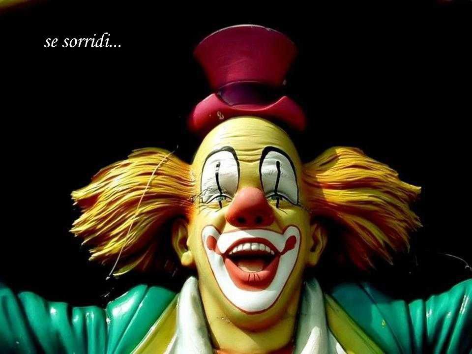 se sorridi...