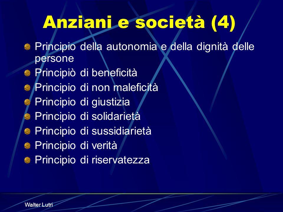 Anziani e società (4) Principio della autonomia e della dignità delle persone. Principiò di beneficità.