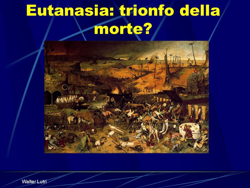 Eutanasia: trionfo della morte