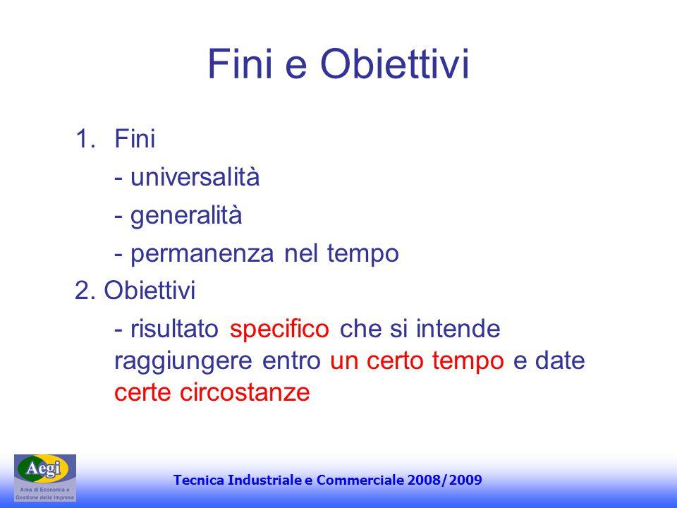 Fini e Obiettivi Fini - universalità - generalità