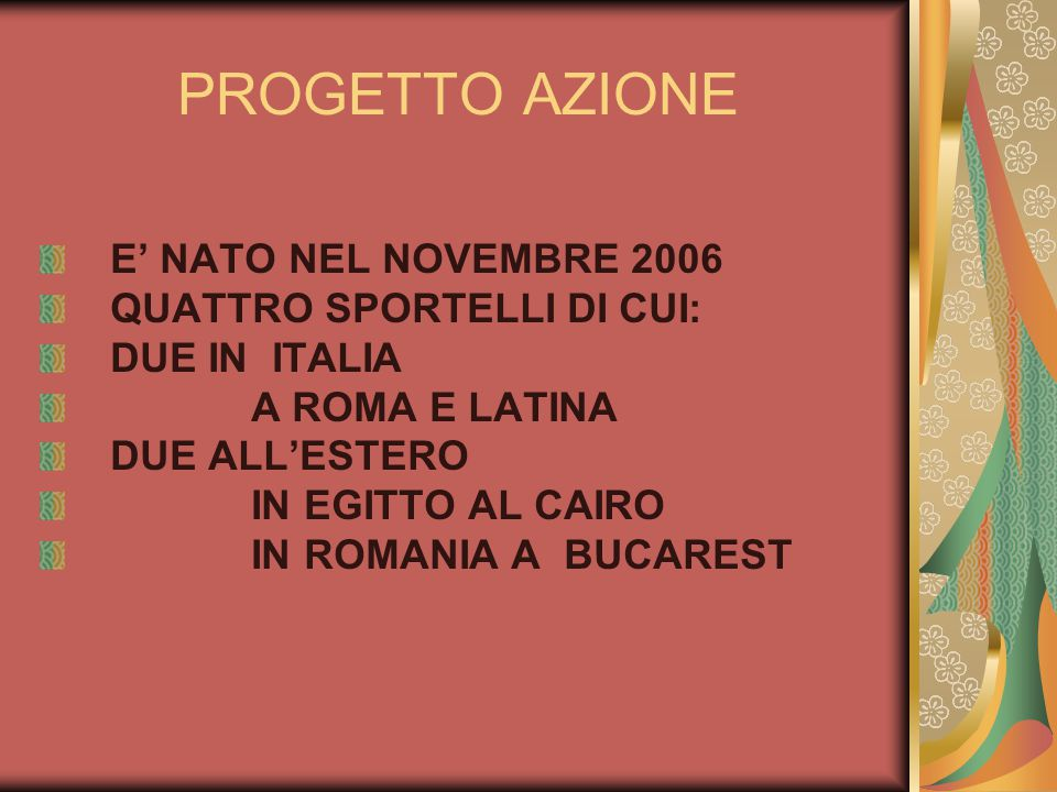 PROGETTO AZIONE E' NATO NEL NOVEMBRE 2006 QUATTRO SPORTELLI DI CUI: