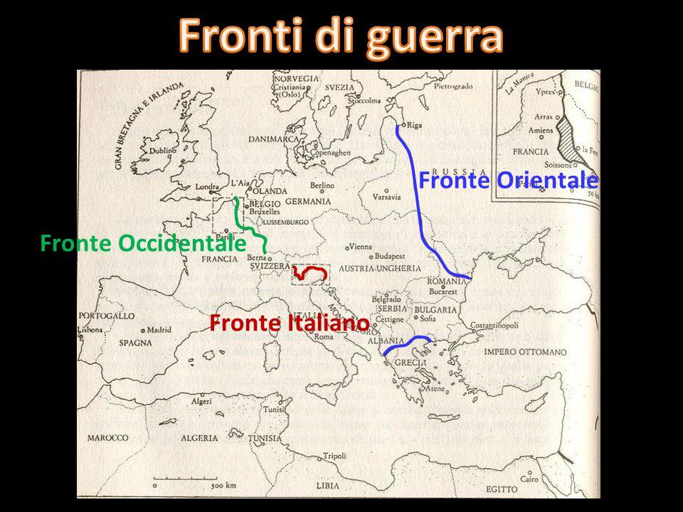 Fronti di guerra Fronte Orientale Fronte Occidentale Fronte Italiano